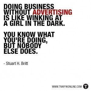doing-business-without-advertising-is-like-winking-at-a-girl-in-the-dark